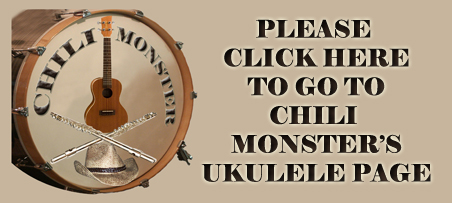 Click to Go To Chili Monster's Ukulele Page